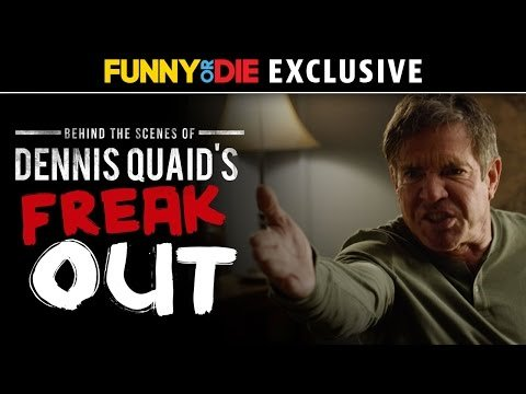 Funny or Die - Dennis Quaids On Set Freak Out: The Full Video